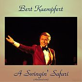 A Swingin' Safari (Remastered 2016) by Bert Kaempfert