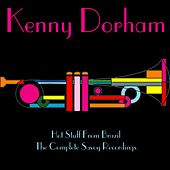 Kenny Dorham: Hot Stuff from Brazil / The Complete Savoy Recordings by Kenny Dorham