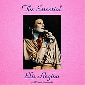 The Essential Elis Regina (All Tracks Remastered) von Elis Regina