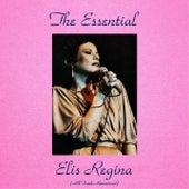 The Essential Elis Regina (All Tracks Remastered) by Elis Regina