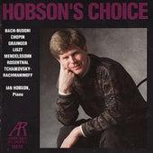 Hobson's Choice - Ian Hobson Performs Bach, Mendelssohn, Chopin, et al. by Ian Hobson