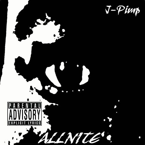 All Nite by J-Pimp