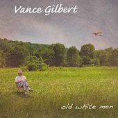 Old White Men de Vance Gilbert