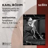Ludwig van Beethoven: Symphony No. 2, No. 3 (Eroica) & No. 7 von Symphonieorchester des Bayerischen Rundfunks Karl Böhm