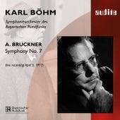 Anton Bruckner: Symphony No. 7 von Symphonieorchester des Bayerischen Rundfunks Karl Böhm