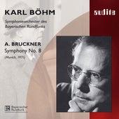 Anton Bruckner: Symphony No. 8 von Symphonieorchester des Bayerischen Rundfunks Karl Böhm