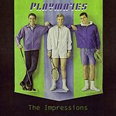 Playmates de The Impressions