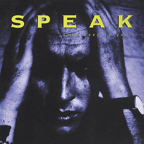 Knee Deep in Guilt by Speak Seven One Four