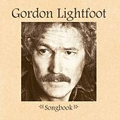 Songbook by Gordon Lightfoot