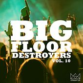Big Floor Destroyers Vol. 10 von Various Artists