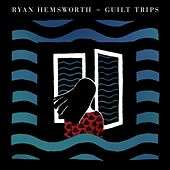 Guilt Trips by Ryan Hemsworth