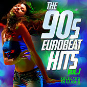 The 90s Eurobeat Dance Hits Vol. 1 (Selected Session to Fill the Dancefloor) de Various Artists
