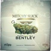 Blowin' Kush in a Bentley - Single von Mitchy Slick