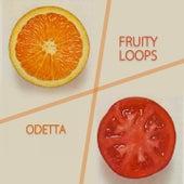 Fruity Loops by Odetta