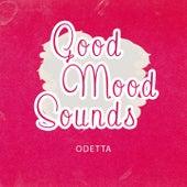 Good Mood Sounds by Odetta