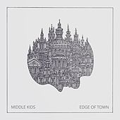 Edge of Town by Middle Kids