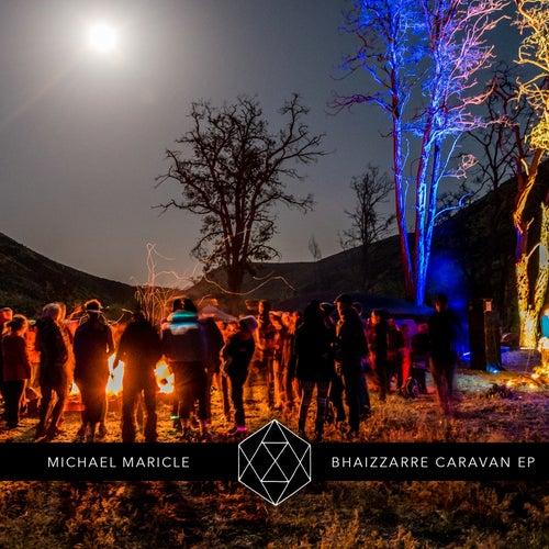 Bhaizzarre Caravan EP by Michael Maricle