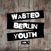 Wasted Berlin Youth, Vol. 7 by Various Artists