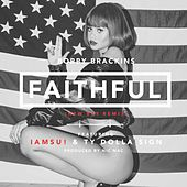 Faithful (Remix) [feat. Iamsu! & Ty Dolla $ign] - Single by Bobby Brackins