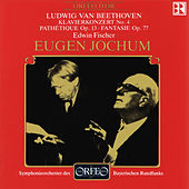 Beethoven: Piano Concerto No. 4, Piano Sonata No. 8 & Fantasia for Piano in G Minor (Live) by Edwin Fischer