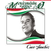 Mexicanísimo by Cuco Sanchez