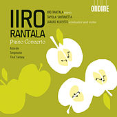 Rantala: Piano Concerto; Astorale; Tangonator; Final Fantasy by Iiro Rantala