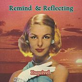 Remind and Reflecting by Esquivel