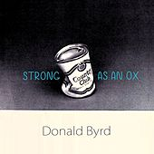 Strong As An Ox by Donald Byrd