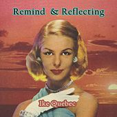 Remind and Reflecting by Ike Quebec
