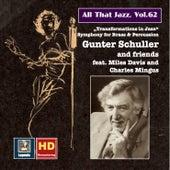 All That Jazz, Vol. 62: Gunter Schuller & Friends – Transformations in Jazz (feat. Miles Davis & Charles Mingus) by Various Artists