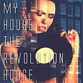 My House the Revolution House von Various Artists
