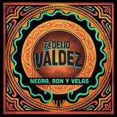 Negra, Ron y Velas by La Delio Valdez