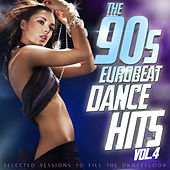 The 90s Eurobeat Dance Hits Vol. 4 (Selected Session to Fill the Dancefloor) de Various Artists