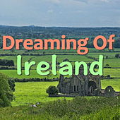 Dreaming Of Ireland by Various Artists