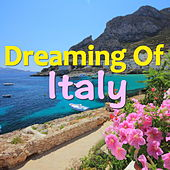 Dreaming Of Italy von Various Artists
