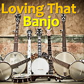 Loving That Banjo de Various Artists
