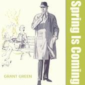 Spring Is Coming van Grant Green