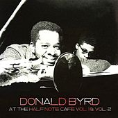 Donald Byrd: At the Half Note Cafe Vol. 1 & Vol. 2 by Donald Byrd