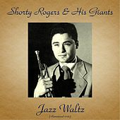 Jazz Waltz (Remastered 2016) di Shorty Rogers