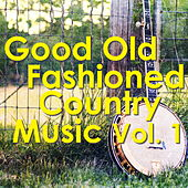 Good Old Fashioned Country Music, vol. 1 de Various Artists