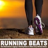 Running Beats - Best Motivational Jogging & Running Music to Make Every Workout & DJ Mix by Various Artists