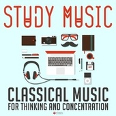 Study Music - Classical Music for Thinking and Concentration de Various Artists