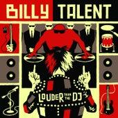 Louder Than the DJ de Billy Talent