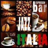 Espresso Bar Jazz Caffè Italia (Music Playlist Selection) by Various Artists