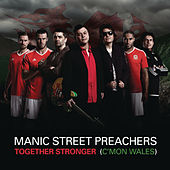 Together Stronger (C'mon Wales) de Manic Street Preachers
