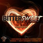 Bitter Sweet Riddim (Remastered Version) by Various Artists