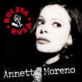 Ruleta Rusa by Annette Moreno
