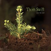 Into the Dirt by Thom Swift