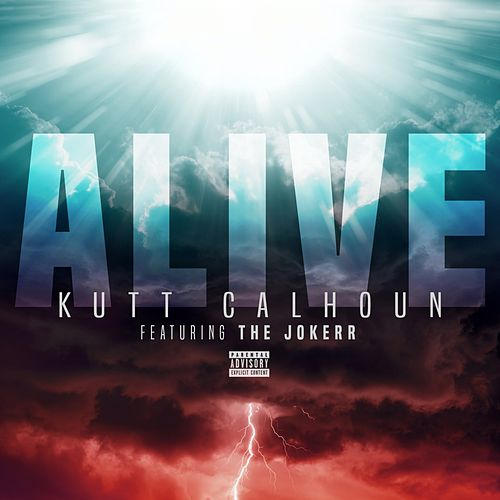 Alive (feat. The Jokerr) - Single by Kutt Calhoun