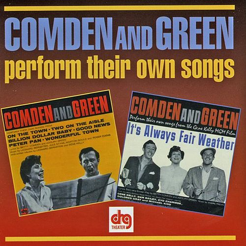 Perform Their Own Songs by Comden & Green